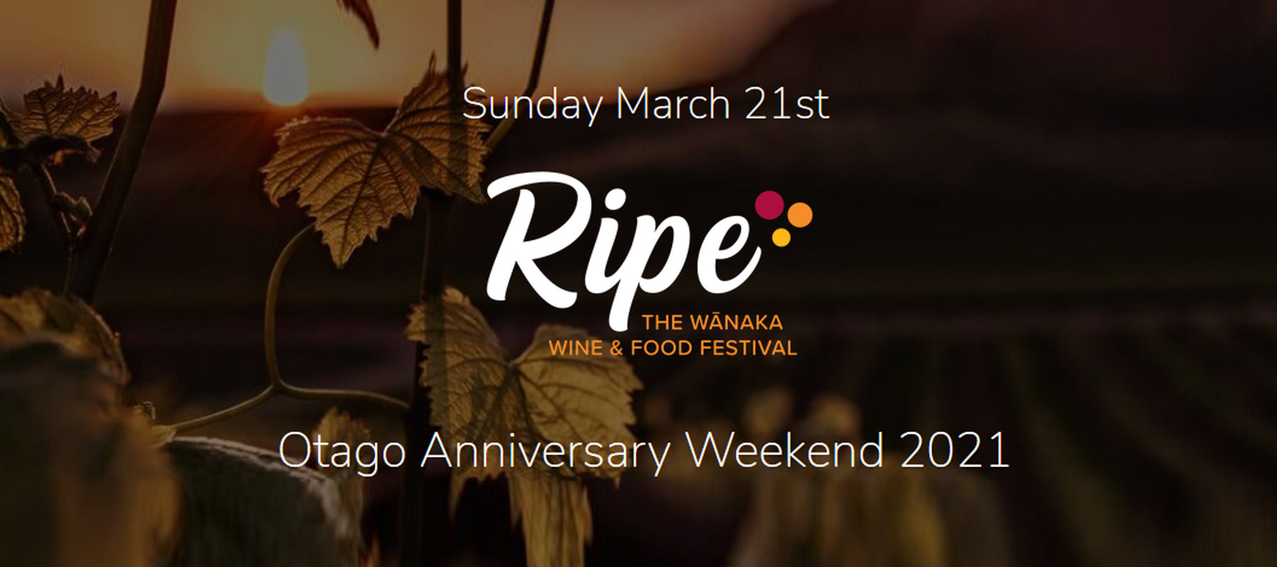 Ripe Wanaka - Saturday 21 March