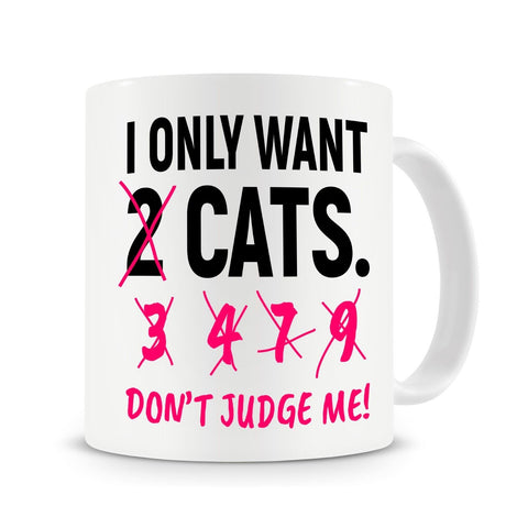 I Only Want 2 Cats Coffee Mug - With Stirring Spoon! - Edgy Cat