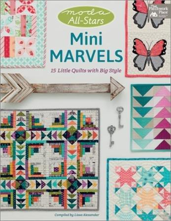 Mini Marvels - Moda All Stars - Book/Patterns - by Lissa Alexander - 15 little quilts with big style - RebsFabStash
