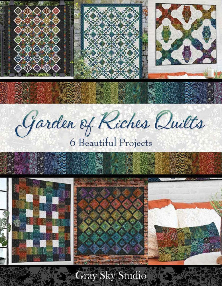 New! Garden of Riches Quilts - 6 Beautiful Projects - Book/Patterns - by Garden Delights II from Gray Sky Studio - RebsFabStash