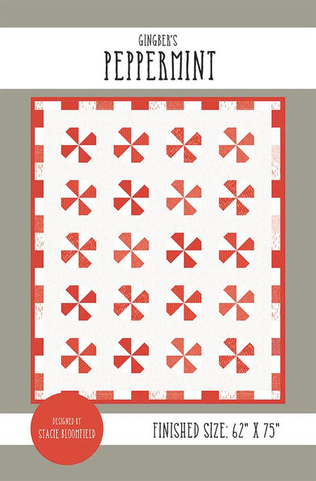 New! Peppermint - Quilt Pattern - designed by Stacie Bloomfield - Gingiber's - RebsFabStash