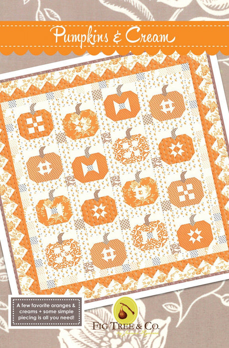 New! Pumpkins & Cream by Fig Tree & Co. - Quilt Pattern - by Joanna Figueroa - FTQ 1465 - RebsFabStash