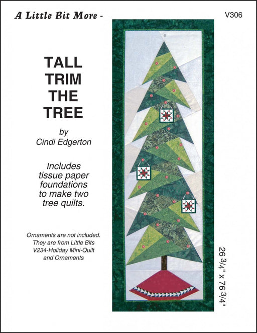 "Tall Trim the Tree - mini PATTERN - by Cindi Edgerton of A Little Bit More - Piecing, Applique, Christmas Tree - 26 3/4"" x 76 3/4"""