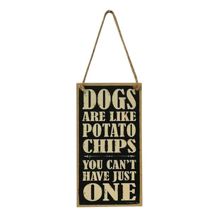 DOGS ARE LIKE POTATO CHIPS Wood Sign Door Decorative Plaque Hanging Sign Board