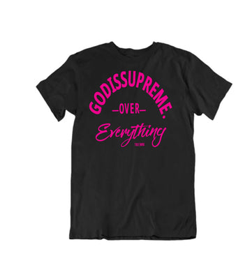 GOD Is Supreme Over Everything Pink/Black T-shirt