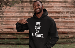 We Gon Be Alright Black Hoodie