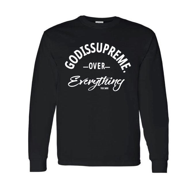 God is Supreme Over Everything Black Long Sleeves Sweatshirt - God Is Supreme