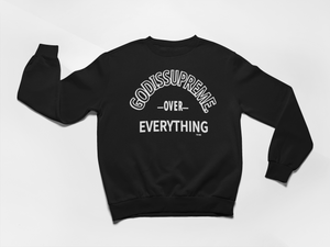 God is Supreme Over Everything Black Unisex Fleece Sweatshirt