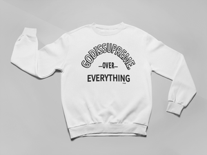 God is Supreme Over Everything White Unisex Fleece Sweatshirt