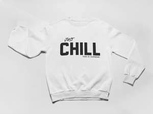Just Chill God is Supreme White Long Sleeves Sweatshirt