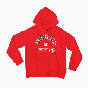 God is Supreme Over Everything /Red Hoodie