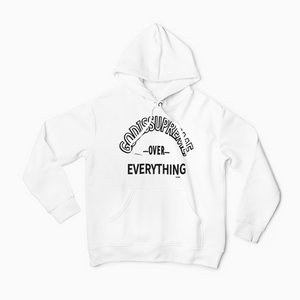 God is Supreme Over Everything /White Hoodie