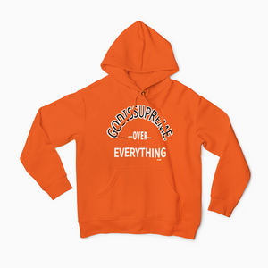 God is Supreme Over Everything /Orange Hoodie