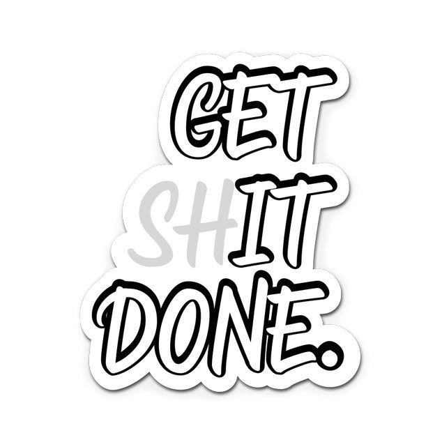 Get Shit Done Laptop Sticker