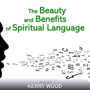 The Beauty and Benefits of Spiritual Language Part 1 - The Beauty