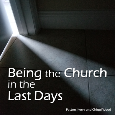 Being the Church in the Last Days_1