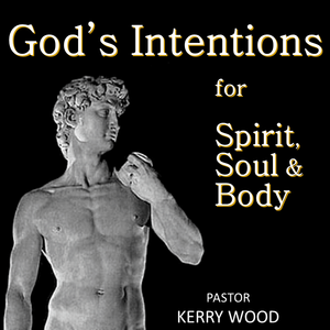 God's Intentions for Spirit Soul and Body, Part 3 - Two Mountains