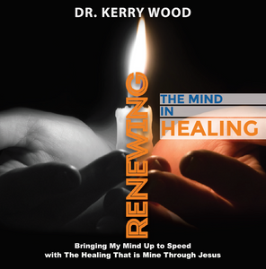 Renewing the Mind in Healing