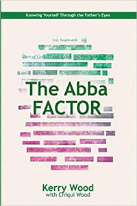 The Abba Factor: Knowing Yourself through the Eyes of the Father