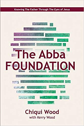 The Abba Foundation: Knowing the Father through the Eyes of Jesus