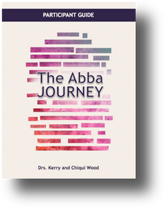 THE ABBA JOURNEY:  Participant's Workbook for The Abba Trilogy