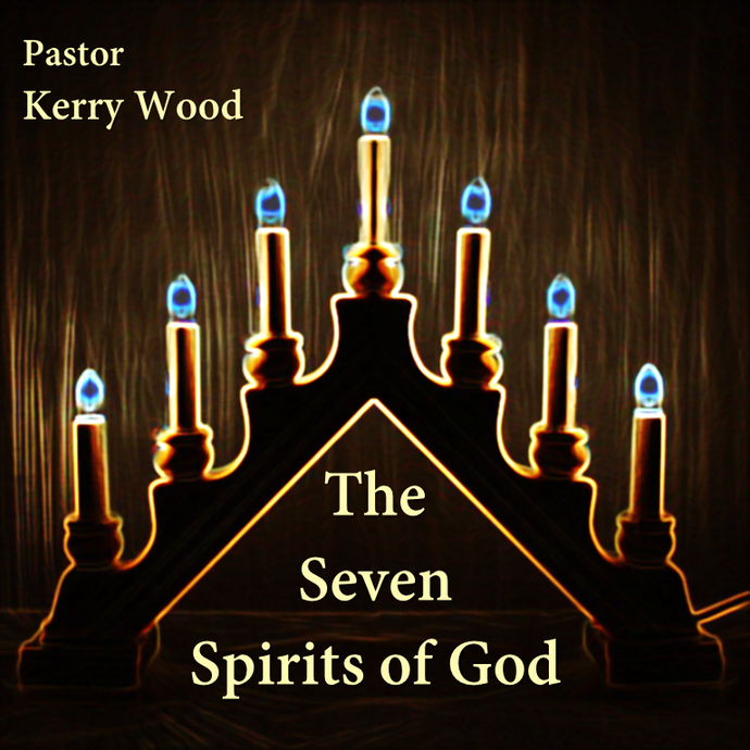 The 7 Spirits of God, Part 6: The Fear of the Lord