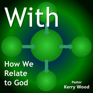 "With, Part 2: Relating ""Under"" God"