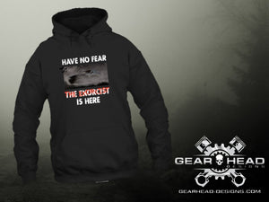 Have No Fear The Exorcist Is Here Hoodie - GearHeadDesigns