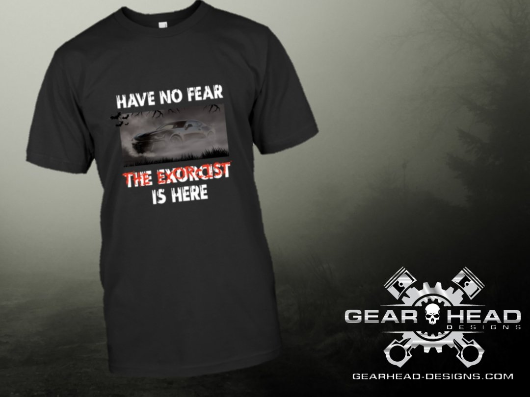 Have No Fear The Exorcist Is Here Tee Shirt - GearHeadDesigns