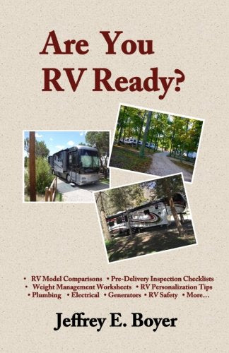 Are You RV Ready?: Novice to full-timer, a guide to all things RV.
