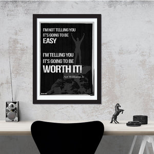 Inspirational saying quote by Arthur L. Williams Jr. Worth It wall art Black perfect for decorating kitchens homes bathrooms bedrooms hallways. - Young N' Refined