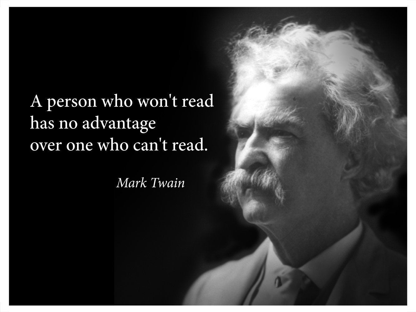 A Person Who Won't Read Quote By Mark Twain Landscape Poster - Young N' Refined