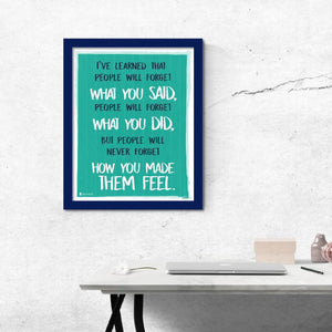 Wise saying by Maya Angelou never forget how you made them feel AQUA wall art perfect for decorating kitchens homes bathrooms bedrooms hallways. - Young N' Refined
