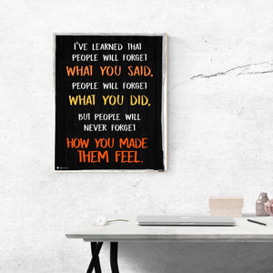 Wise saying by Maya Angelou never forget how you made them feel BLACk wall art perfect for decorating kitchens homes bathrooms bedrooms hallways. - Young N' Refined