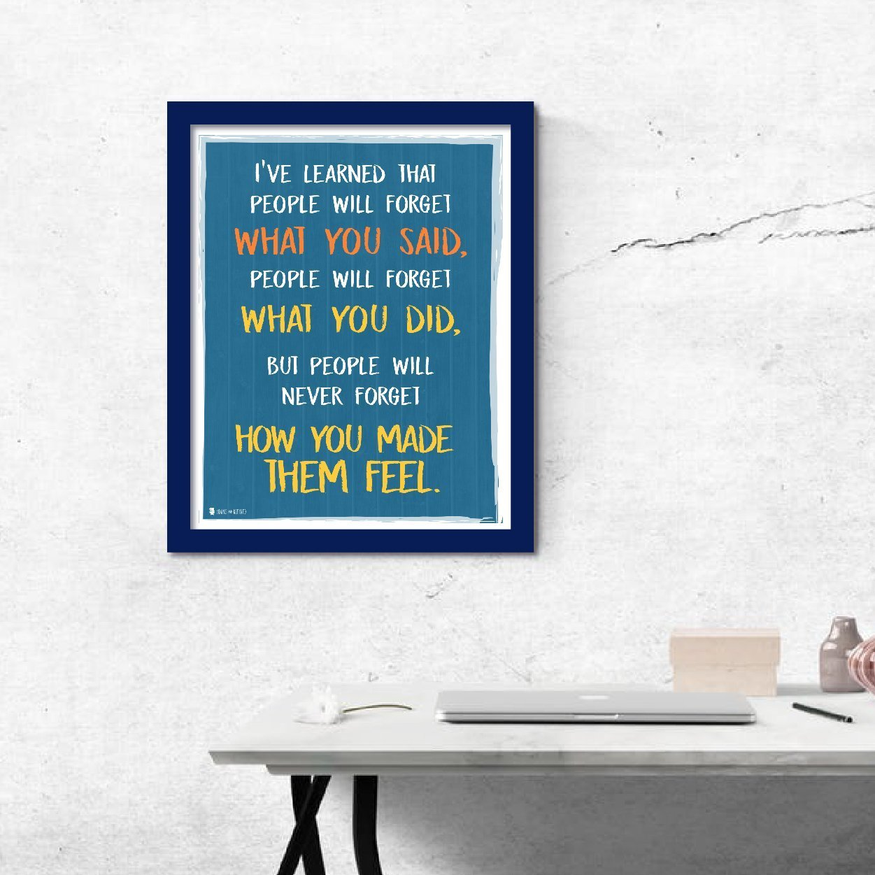 Wise saying by Maya Angelou never forget how you made them feel BLUE wall art perfect for decorating kitchens homes bathrooms bedrooms hallways. - Young N' Refined