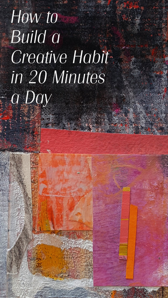 How to Build a Creative Habit in 20 Minutes a Day