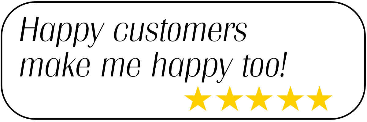 Happy customers make me happy too! 5 star review banner.
