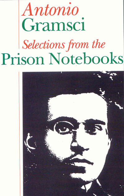 Antonio Gramsci - Selections from the Prison Notebooks