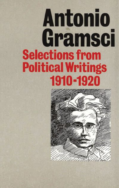 Antonio Gramsci - Selections from Political Writings 1910-1920