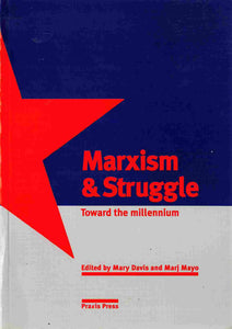 Marxism and Struggle: Toward the Millennium