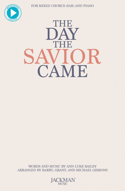 The Day the Savior Came - SAB | Jackman Music