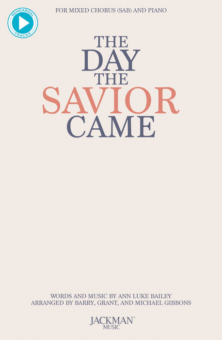 The Day the Savior Came - SAB | Sheet Music | Jackman Music