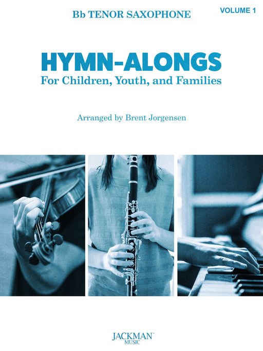 HYMN-ALONGS Vol. 1 - Bb TENOR SAXOPHONE | Sheet Music | Jackman Music