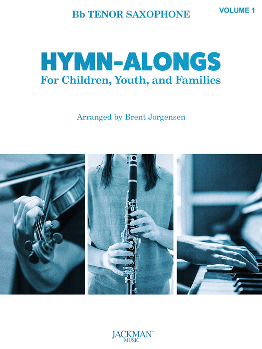 HYMN-ALONGS Vol. 1 - Bb TENOR SAXOPHONE