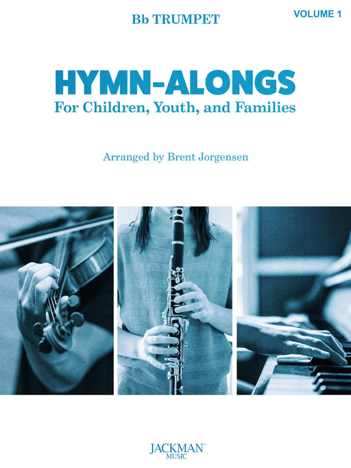 HYMN-ALONGS Vol. 1 - Bb TRUMPET | Sheet Music | Jackman Music