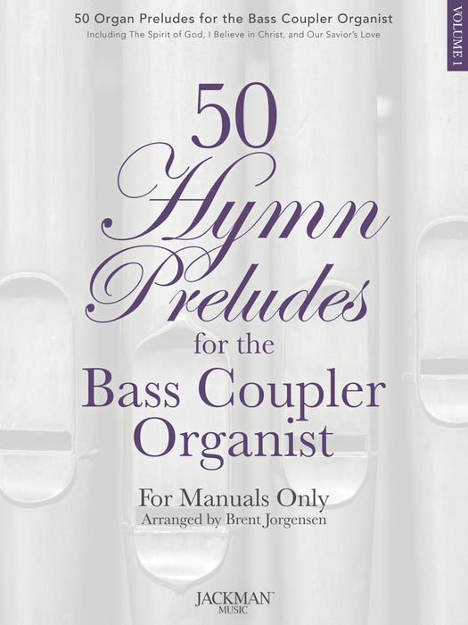 50 Hymn Preludes for the Bass Coupler Organist Vol. 1 - Organ Solos/Preludes | Sheet Music | Jackman Music