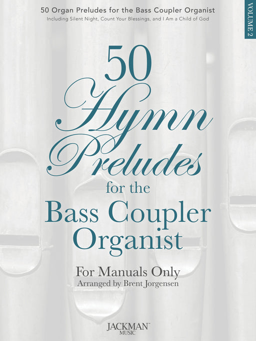 50 Hymn Preludes for the Bass Coupler Organist Vol. 2 - Organ Solos/Preludes | Sheet Music | Jackman Music