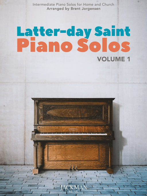 Latter-day Saint Piano Solos Vol. 1 | Sheet Music | Jackman Music