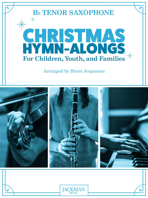 Christmas HYMN-ALONGS - Bb TENOR SAXOPHONE
