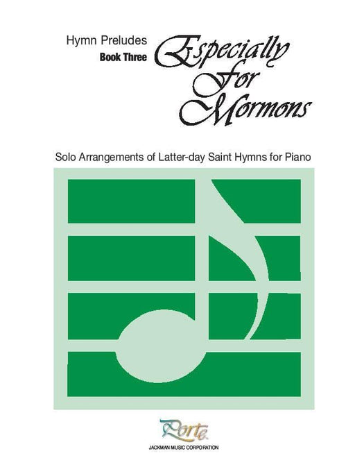 Especially for Mormons Book 3 - Piano Solos/Preludes | Sheet Music | Jackman Music